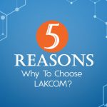 5 reasons about why you should choose LAKCOM !